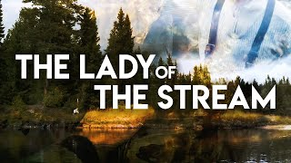 The Lady of the Stream A Fly Fishing Film