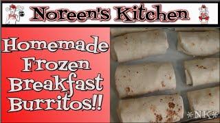 Homemade Frozen Breakfast Burritos ~ Noreen's Kitchen