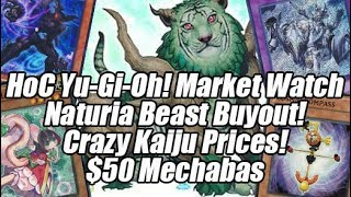 HoC Yu-Gi-Oh! Market Watch - CRAZY KAIJU SPIKES!? $50 Mechaba!? Nat Beast Buyout! FREE PIZZA!