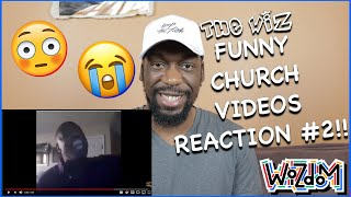 The Wiz FUNNY CHURCH VIDEOS Reaction!! #2