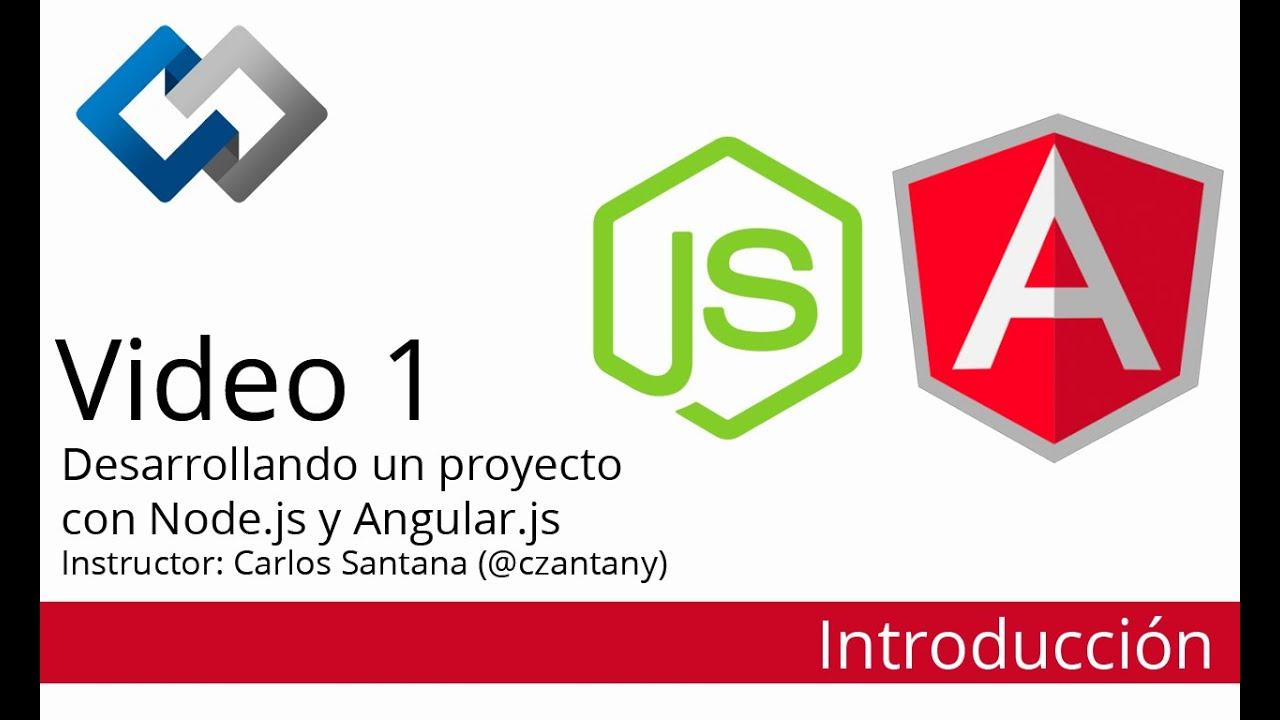 Desarrollando un Proyecto desde cero con Node.js & Angular.js (Parte ...