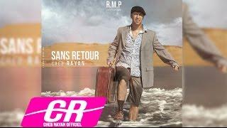 Cheb Rayan - Sans Retour | الشاب ريان - صون روتور (حصريا) 2015