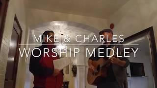 Mike & Charles - Worship Medley