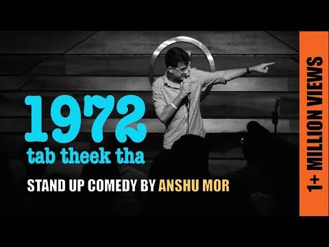 1972 - tab theek tha   Stand up comedy by Anshu Mor