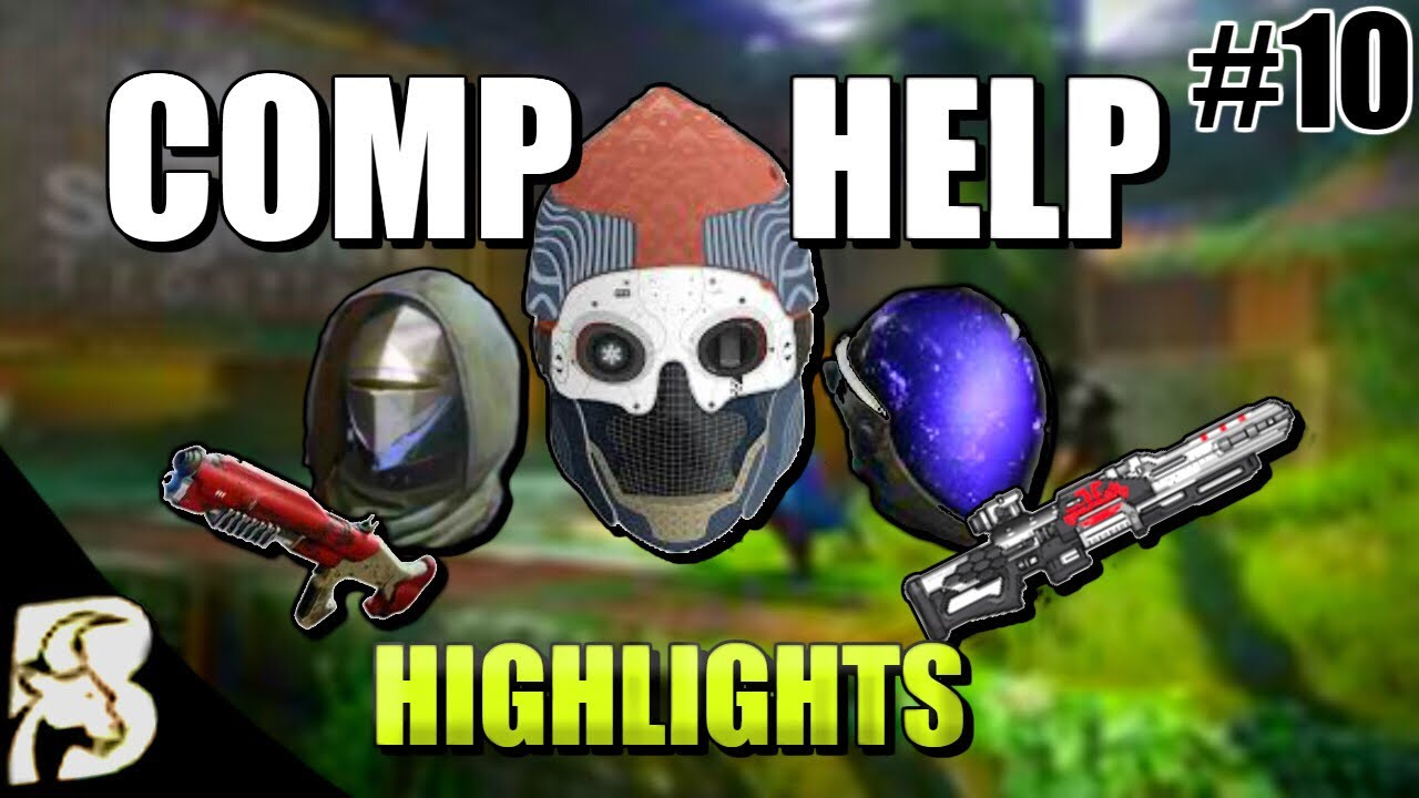 Destiny 2 Competitive Help Highlights Episode 10