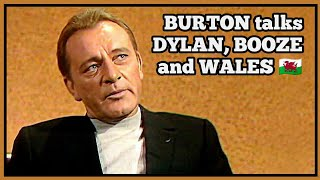 Burton on booze, Dylan Thomas and Welshness.