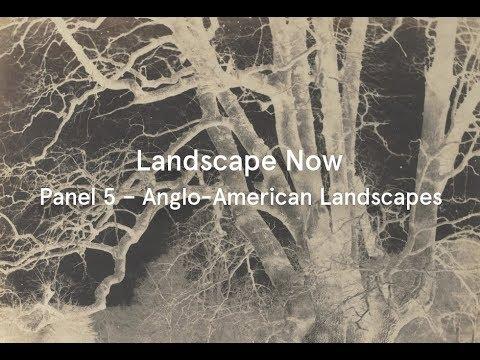 Landscape Now: Panel 5 – Anglo-American Landscapes
