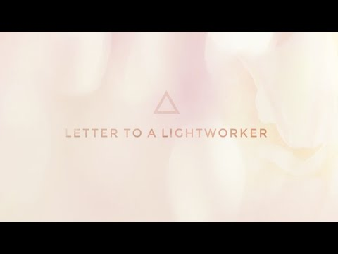Letter To A Lightworker