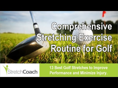 Golf Stretches: Comprehensive Stretching Exercises for Golf