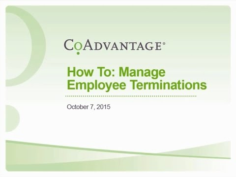 How to Manage an Employee Termination - CoAdvantage Webinar