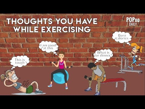 Thoughts You Have While Exercising - POPxo