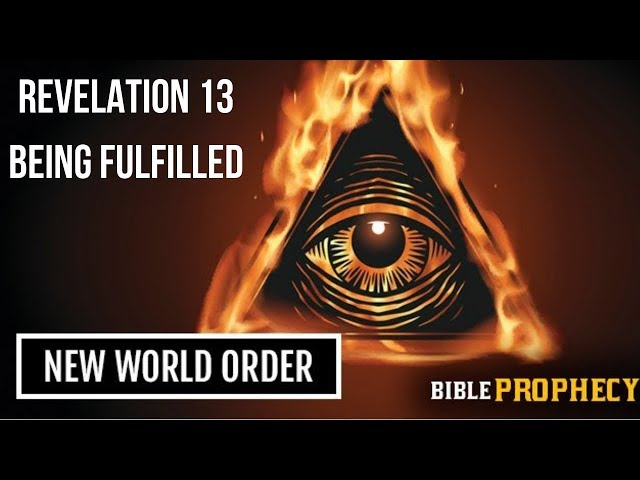 The New World Order -  A Bible Prophecy Of Revelation 13