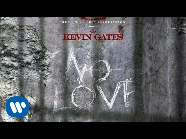 Kevin Gates - No Love [Official Audio]