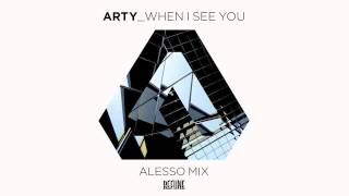 Arty - When I See You (Alesso Mix)