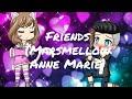 Friends (Marsmellow-Anne Marie)//cover español//gacha studio//