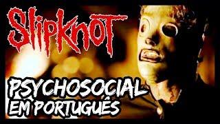 "SLIPKNOT em PORTUGUÊS: ""Psychosocial"" (part. Patrux)"