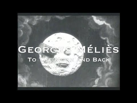 George Méliès: To The Moon and Back