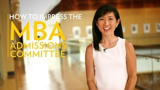 How To Impress The MBA Admissions Committee