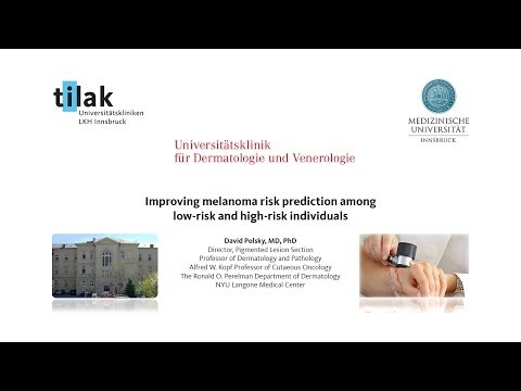 Improving Melanoma Risk Assessment Among Low Risk and High Risk Individuals - Prof. David Polsky