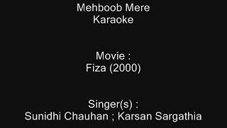 Mehboob Mere - Karaoke - Fiza (2000) - Sunidhi Chauhan ; Karsan Sargathia