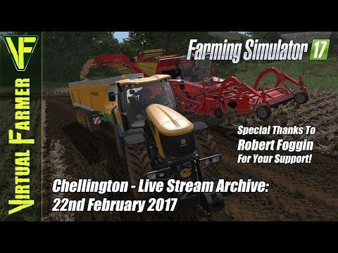Farming Simulator 17 on Chellington - Live Stream Archive: 22nd February 2017