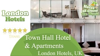 Town Hall Hotel & Apartments - London Hotels, UK