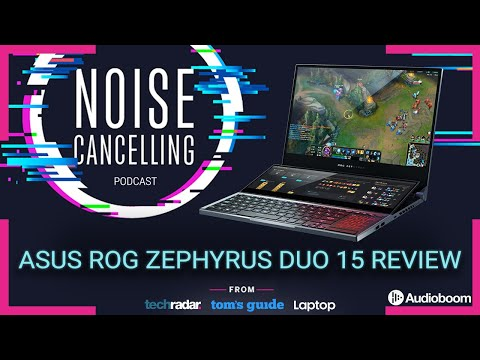 ASUS ROG Zephyrus Duo 15 Review   Noise Cancelling Podcast 018