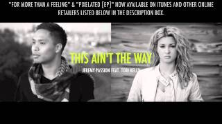 """This Ain't The Way"" An Original by Jeremy Passion & Tori Kelly"