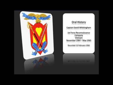 Captain David Whittingham - Oral History - Force Recon - Vietnam