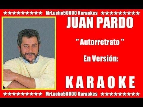 Juan Pardo - Autorretrato  ( KARAOKE DEMO Nº 01 )
