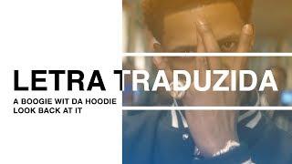 A Boogie Wit Da Hoodie - Look Back At It   Letra Traduzida