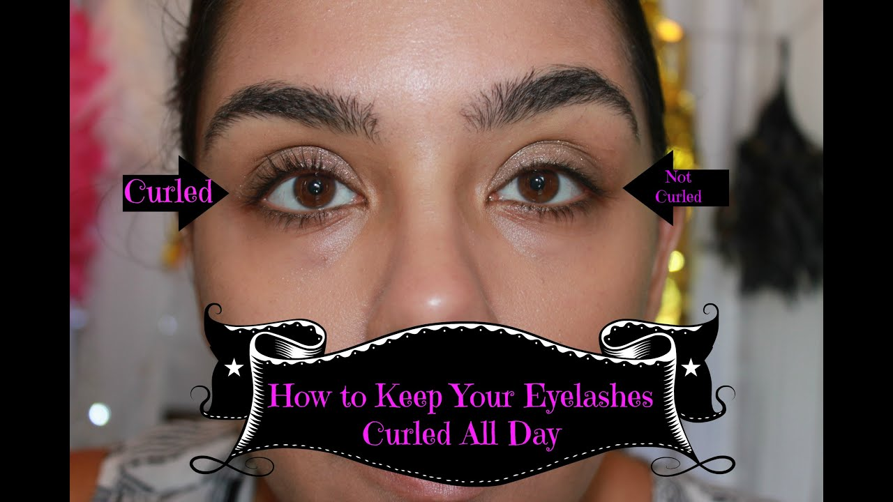 Keeping Your Eyelashes Curled All Day Youtube