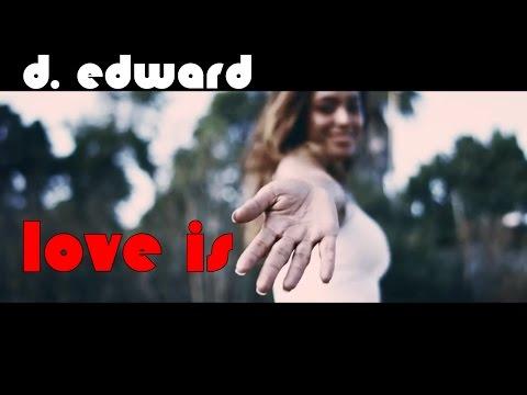D.Edward - Love Is - Official Music Video - D. Edward
