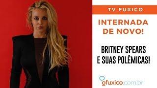Britney Spears foi internada à força pelo pai?