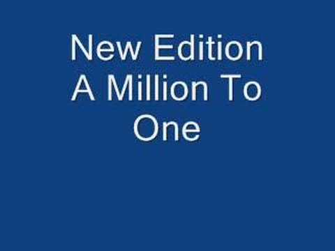 New Edition A million to one