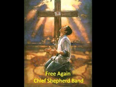 Free Again - Chief Shepherd Band