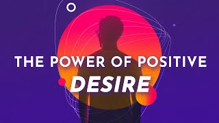 11-24-19 SUN- The Power of Positive Desire