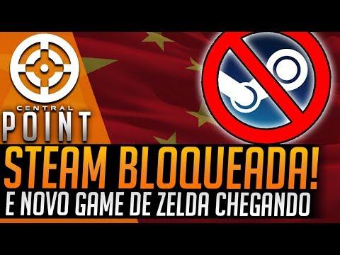 STEAM BLOQUEADA E NOVO GAME DE ZELDA - CENTRAL POINT