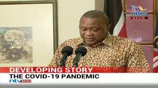 Covid-19: Uhuru gives an update of the Coronavirus status in Kenya