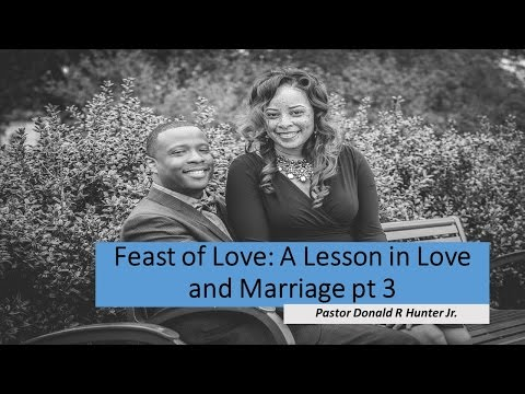 Donald Hunter - Feast of Love pt 3 (Divine Order in Marriage)