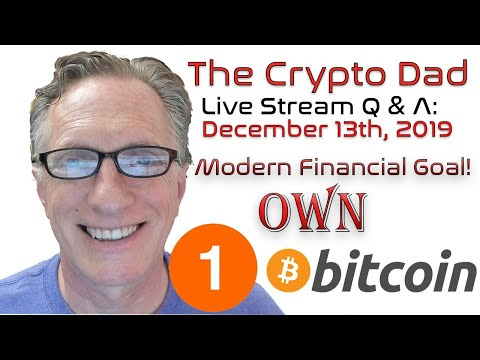 CryptoDad's Live Q. & A. Bitcoin Financial Goal Met! I Now Own One Bitcoin!!!