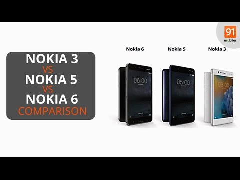 Nokia 3 vs Nokia 5 vs Nokia 6: Comparison