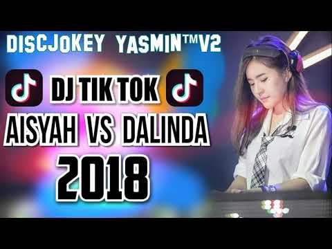 DJ TIK TOK TERBARU VIRAL !!!!! AISYAH VS DALINDA ORIGINAL