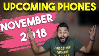 TOP 10 UPCOMING MOBILE PHONES IN INDIA - NOVEMBER 2018 ⚡⚡⚡