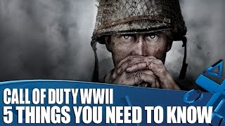 Call  Of Duty: WWII - 5 Things You Need To Know