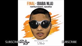 Wizkid - Final (Baba Nla) [Official Instrumental Remake] | Prod by S