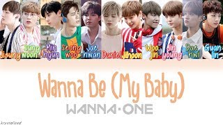 Wanna One (워너원) - Wanna Be (My Baby) [HAN|ROM|ENG Color Coded Lyrics] MP3