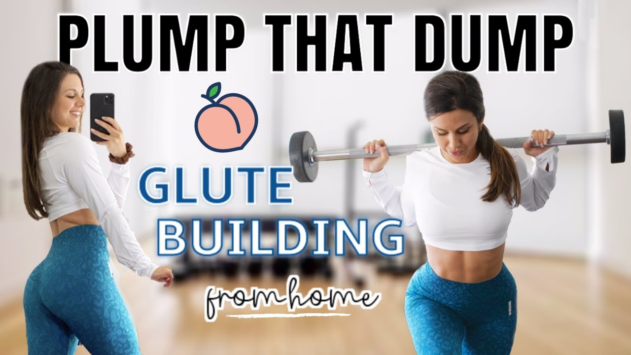 PLUMP that DUMP! Grow them glutes from home! My FAVORITE at home booty workouts - minimal equipment!