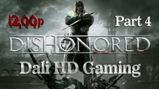 Dishonored PC Gameplay Part 4 HD 1080p