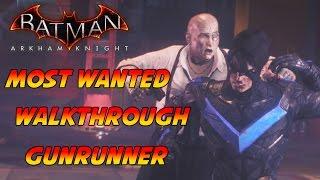 Batman Arkham Knight Most Wanted Walkthrough PC Gameplay - Gunrunner